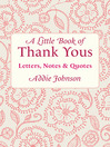 A Little Book of Thank Yous Letters, Notes &amp; Quotes by Addie Johnson eBook